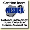 Certified team- national entomology scent detection canine association